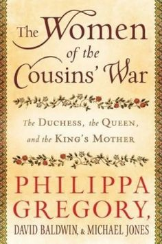 "Read ""The Women of the Cousins' War The Duchess, the Queen, and the King's Mother"" by Philippa Gregory available from Rakuten Kobo. New York Times bestselling author Philippa Gregory joins two eminent historians to explore the extraordinary true sto. I Love Books, Great Books, Books To Read, My Books, Reading Lists, Book Lists, Reading Time, Reading Nooks, Elizabeth Woodville"