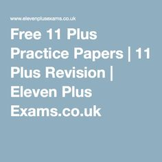 Free 11 Plus Practice Papers | 11 Plus Revision | Eleven Plus Exams.co.uk
