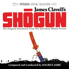 Maurice Jarre - James Clavell's Shōgun (The Original Soundtrack From The Television Motion Picture)