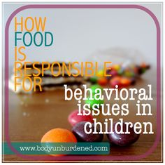 How food is responsible for bahavioral issues in children. Health and nutrition.