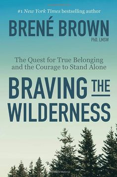 "Braving the Wilderness : The Quest for True Belonging and the Courage to Stand Alone by Brene Brown // ""True belonging doesn't require us to change who we are. It requires us to be who we are."" <--THIS is why Brene Brown is my favorite! Book Club Books, The Book, New Books, Good Books, Books To Read, Book Nerd, Reading Lists, Book Lists, Reading Goals"