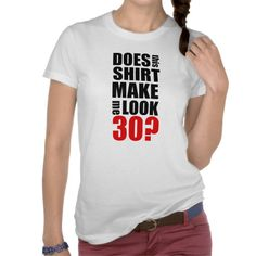 Upgrade your style with Birthday t-shirts from Zazzle! Browse through different shirt styles and colors. Search for your new favorite t-shirt today! 30th Birthday Gifts, Shirt Style, Your Style, Shirt Designs, Funny, How To Make, T Shirt, Tops, Women