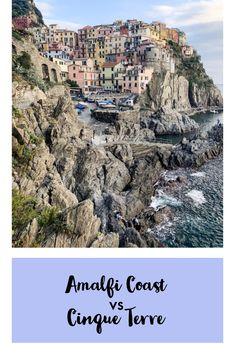 Amalfi Coast Vs Cinque Terre Amalfi Coast Italy Coast Amalfi
