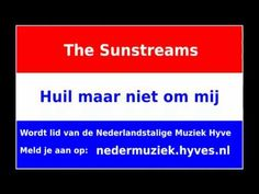 The Sunstreams - Huil maar niet om mij