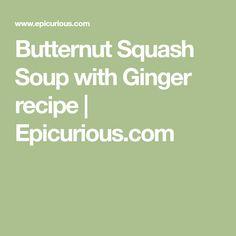 Butternut Squash Soup with Ginger recipe | Epicurious.com