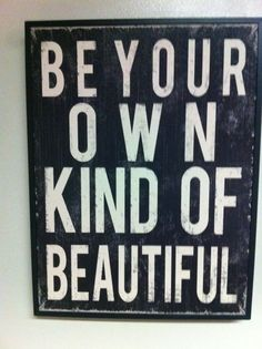 Be your own