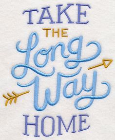 Take the Long Way Home design (M6110) from www.Emblibrary.com