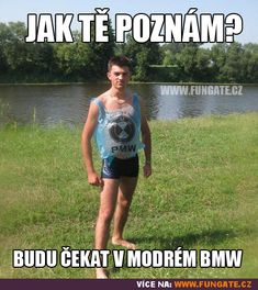 I'll wait in the blue BMW . (but not in the car, only in a shirt) Good Jokes, Funny Jokes, Hilarious, Running Quotes, Bad Mood, Overall Shorts, Dankest Memes, Haha, Comedy