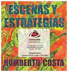 """""""Escenas y Estrategias"""" exposición en el Museo Tornambé. La muestra del Prof. Humberto Costa será inaugurada el 19 de junio a las 20.30 horas. Más información: http://www.unsj.edu.ar/noticiaDetalle.php?n=1831"""