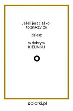 Co robię, kiedy nie mam siły… Business Entrepreneur, Motto, Texts, Motivational Quotes, Self, Mindfulness, Wisdom, Sayings, Words