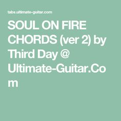 SOUL ON FIRE CHORDS (ver 2) by Third Day @ Ultimate-Guitar.Com