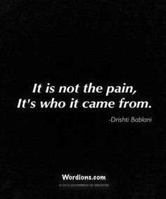 its not the pain – hurt quotes