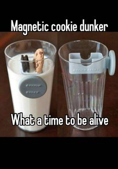 Magnetic cookie dunker What a time to be alive