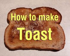 How to Make Toast (4 Easy Steps!)