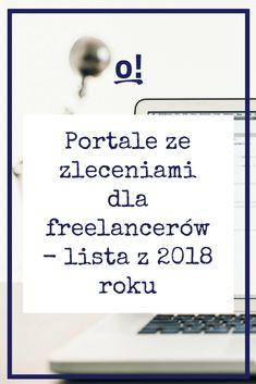 Portale ze zleceniami dla freelancerów - lista z 2018 roku - To się opłaca! #freelance #zlecenia #pracawdomu #homebusiness Daily Hacks, Life Hacks, Freelance Writing Jobs, Copywriter, Good To Know, Earn Money, Infographic, Social Media, How To Get