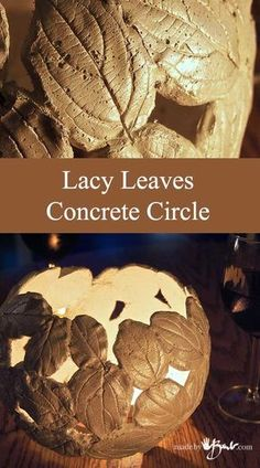 Lacy Leaves Concrete Circle - Made By Barb - nature detailed cast concrete leaves using deflatable form Super simple instructions with pictures to cast leaves on a sphere/orb using a concrete mix. Use as a candle holder, planter or orb. Diy Concrete Planters, Concrete Bowl, Cement Patio, Concrete Crafts, Concrete Art, Concrete Garden, Concrete Projects, Concrete Design, Diy Planters