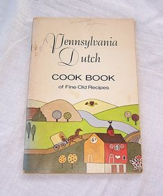 Pennsylvania Dutch Cook Book of Fine Old Recipes, Vintage Cookbook, Kitchen Collectible, Dutch Sayings, and Poems by SierrasTreasure on Etsy