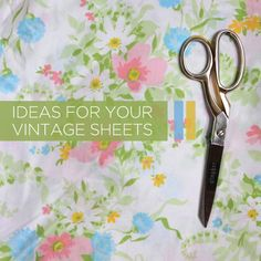 ideas to use for vintage sheets - in looove with vintage sheets, can't buy enough...