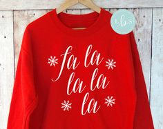 Fa La La La Sweatshirt - Christmas Sweatshirt - Christmas Shirt - Ugly Christmas Sweater - Christmas Gift - Xmas Gift