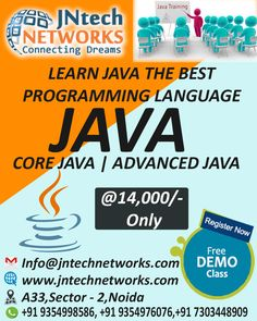 Enroll Now for the CORE + ADVANCED JAVA training with highly experienced trainers at the JNtech Networks offer in Only Rs. 14,000/-.  The Contact details are provided below: Ph. No. +919354976076, +919354998586 ,+91 7303448909 www.jntechnetworks.com Email: info@jntechnetworks.com Address: A33, Sector 2, Noida