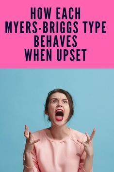 How each myers briggs type behaves when upset your mbti type stereotypes Personality Types Meyers Briggs, Intp Personality Type, Myers Briggs Personalities, 16 Personalities, Character Personality, Personality Profile, Mbti, Myers Briggs Infj, Myer Briggs