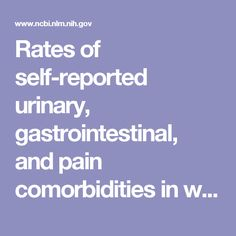 Rates of self-reported urinary, gastrointestinal, and pain comorbidities in women with vulvar lichen sclerosus.  - PubMed - NCBI