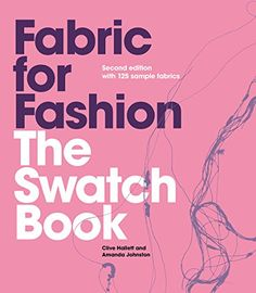 Fabric for Fashion: The Swatch Book: Second Edition with 125 Sample Fabrics