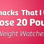 48 Weight Watchers Snacks That I Used to Drop 10-15-20 Pounds!
