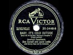 If you were born in 1949, that year a film 'Neptune's Daughter' featured the song 'Baby It's Cold Outside' and the cover from Sammy Kaye Orchestra with Don Cornell & Laura Leslie on vocals was super popular - it was a big year for Xmas songs - the yr you were born Gene Autry first recorded Rudolph The Red  Nose Reindeer too!