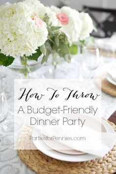 10 Budget Friendly Dinner Party Ideas | PartiesforPennies.com | How to Throw a Dinner Party | #entertaining #dinnerparty #budgetfriendly