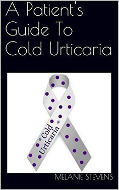 A Patient's Guide To Cold Urticaria, http://www.amazon.com/dp/B00MRN8X84/ref=cm_sw_r_pi_awdm_bTq9tb133BR71