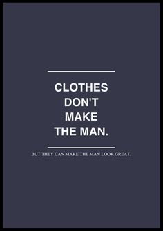 clothes don't make the man.