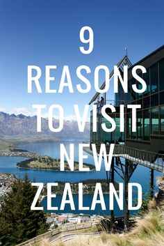 New Zealand Travel Tips | 9 Reasons to Visit New Zealand Now!