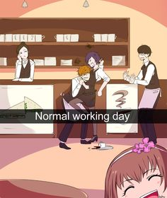 "Hinami :) just ""Normal working day"""