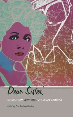Dear Sister: Letters from Survivors of Sexual Violence
