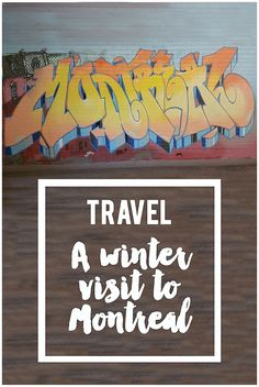 Travel: A Winter Visit to Montreal.  What we did, where we ate, where we stayed.