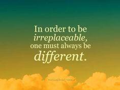 Always be different!