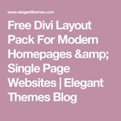 Free Divi Layout Pack For Modern Homepages & Single Page Websites | Elegant Themes Blog