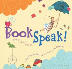 Book Speak! many excellent examples for sharing with a class and inspiring poetry prompts