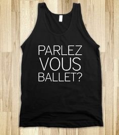 PARLEZ VOUS BALLET? - glamfoxx.com - Skreened T-shirts, Organic Shirts, Hoodies, Kids Tees, Baby One-Pieces and Tote Bags