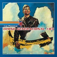 """CvA365. Los Planetas - """"Himno Generacional 83"""" 7"""" by Javier Aramburu / Subterfuge Records 1996 / #Albumcover Lps, All You Need Is, Art Music, Cover Art, Movie Posters, Sleeves, Soundtrack, Album Covers, Planets"""