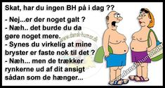 Ingen BH på. Sentences, Haha, Funny Stuff, Family Guy, Words, Memes, Tips, Quotes, Fictional Characters