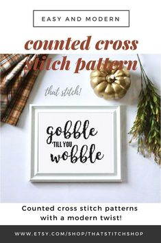 Thanksgiving counted cross stitch pattern, gobble till you wobble, funny thanksgiving decor, easy cross stitch, funny embroidery Fall Cross Stitch, Cross Stitch Quotes, Cross Stitch Fabric, Simple Cross Stitch, Diy Wall, Wall Decor, Wall Art, Funny Embroidery, Stitch Shop