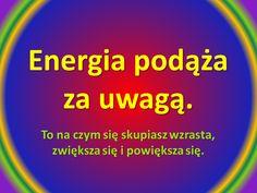 Energia podąża za uwagą