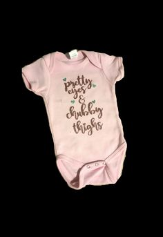 Pretty eyes & chubby thighs onsie #cricutmade #pinkonsie #prettyeyes #chubbythighs #hearts #baby #customorder