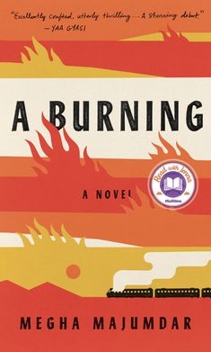 """A Burning"" - a novel by Megha Majumdar"