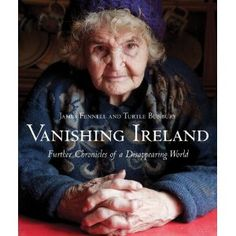 Vanishing Ireland ... Further Chronicles of a Disappearing World by Fennell and Bunbury