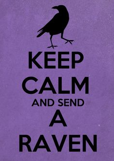 Keep Calm and Send a Raven - Game of Thrones Art Print