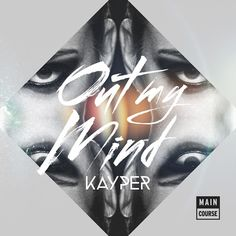 Kayper - Out My Mind  #EDM #Music #FreedomOfArt  Join us and SUBMIT your Music  https://playthemove.com/SignUp