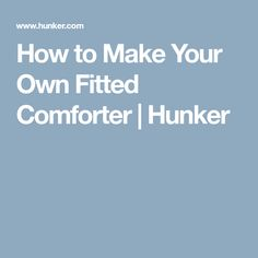 How to Make Your Own Fitted Comforter | Hunker #BedSheets